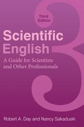 Scientific English: A Guide for Scientists and Other Professionals, 3rd Edition: Edition 3