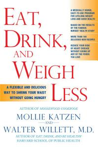 Eat  Drink  and Weigh Less Book