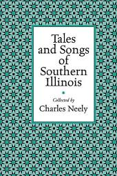 Tales and Songs of Southern Illinois