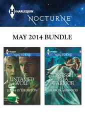 Harlequin Nocturne May 2014 Bundle: Untamed Wolf\Possessed by a Warrior