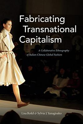 Fabricating Transnational Capitalism