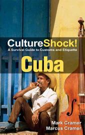 CultureShock! Cuba: A Survival Guide to Customs and Etiquette