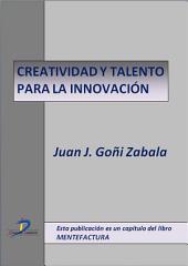 Creatividad y talento para la innovación: Mentefactura