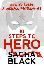 10 Steps To Hero - How To Craft A Kickass Protagonist