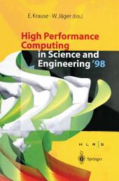 High Performance Computing in Science and Engineering '98: Transactions of the High Performance Computing Center Stuttgart (HLRS) 1998