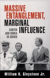 Massive Entanglement, Marginal Influence: Carter and Korea in Crisis