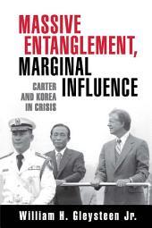 Massive Entanglement, Marginal Influence: Carter and Korea in Crisis