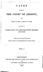 Session Cases: Cases Decided in the Court of Session, and Also in the Court of Justiciary and House of Lords, Volume 1