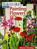 Watercolor Basics   Painting Flowers PDF