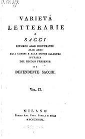 Varieta letterarie o saggi intorno alle costumanze alle arti agli nomini e alle donne illustri diltalia del secolo presente: Volume 2