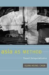 Asia as Method: Toward Deimperialization