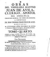 Obras del venerable maestro Juan de Avila ...: coleccion general de todos sus escritos, Volumen 4