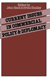 Current Issues in Commercial Policy and Diplomacy: Papers of the Third Annual Conference of the International Economics Study Group