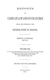 Reports of Cases at Law and in Chancery Argued and Determined in the Supreme Court of Illinois: Volume 128
