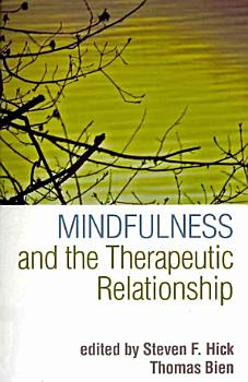 Mindfulness and the Therapeutic Relationship PDF