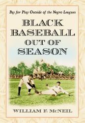 Black Baseball Out Of Season Book PDF