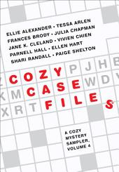 Cozy Case Files: A Cozy Mystery Sampler: Volume 4