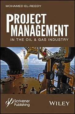 Project Management in the Oil and Gas Industry PDF