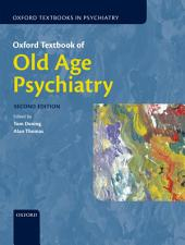 Oxford Textbook of Old Age Psychiatry: Edition 2