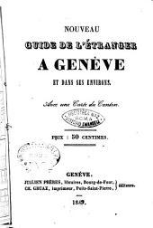 Nouveau guide de l'étranger a Genève et dans ses environs avec une carte du canton