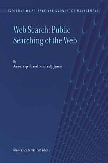 Web Search  Public Searching of the Web Book