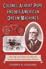 Colonel Albert Pope and His American Dream Machines