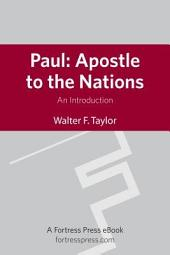 Paul, Apostle to the Nations: An Introduction
