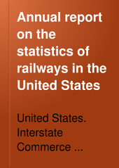 Annual Report on the Statistics of Railways in the United States: Volume 1