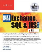The Best Damn Exchange  SQL and IIS Book Period PDF