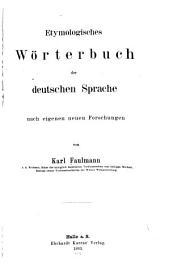 Etymologisches Wörterbuch der deutschen Sprache nach eigenen neuen Forsc