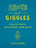 Sh*ts and Giggles