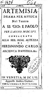 Artemisia. Drama per musica nel teatro a ss. Gio. e Paolo per l'anno 1656. ... [Nicolò Minato]