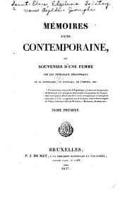 Mémoires d'une contemporaine: ou, Souvenirs d'une femme sur les principaux personnages de la république, du consulat, de l'empire, etc, Volume1