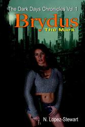 Brydus the Mark  The Dark Days Chronicles Vol 1 PDF