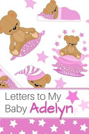 Letters to My Baby Adelyn