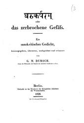 Das zerbrochene Gefäss. Ein sanskritisches Gedicht, herausgegeben, übersetzt, nachgeahmt und erläutert von G. M. Dursch ..