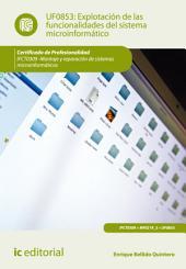 Explotación de las funcionalidades del sistema microinformático. IFCT0309
