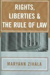 Rights, Liberties & the Rule of Law