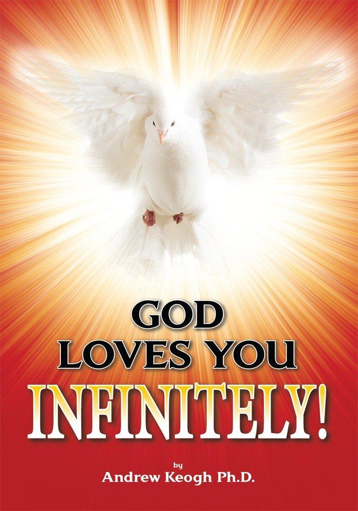 God Loves You Infinitely!