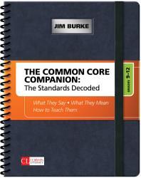 The Common Core Companion The Standards Decoded Grades 9 12 Book PDF