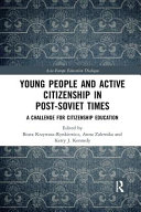 Young People and Active Citizenship in Post-Soviet Times