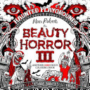 The Beauty Of Horror 3 Haunted Playgrounds Book PDF