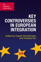 Key Controversies in European Integration: Edition 2