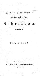 F.W.J. Schelling's philosophische Schriften: erster Band, Band 1