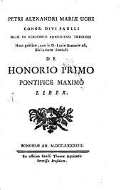 De Honorio primo Pontifice Maximo liber
