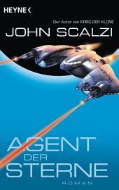 Agent der Sterne: Roman