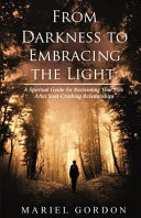 From Darkness to Embracing the Light