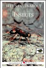 14 Fun Facts About Insects: A 15-Minute Book