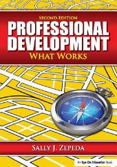 Professional Development: What Works, Edition 2