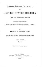 Harpers' Popular Cyclopaedia of United States History from the Aboriginal Period: Containing Brief Sketches of Important Events and Conspicuous Actors, Volume 1